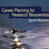 Career Planning for Research Bioscientists - Sarah Blackford